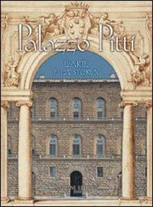 Libro Palazzo Pitti. L'arte e la storia
