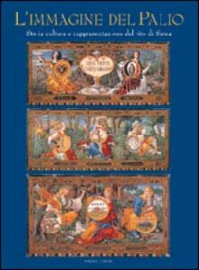 Foto Cover di Immagine del Palio. Storia, cultura e rappresentazione del rito di Siena, Libro di  edito da Nardini