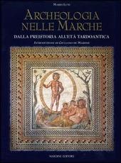 Archeologia nelle Marche. Dalla preistoria all'Età tardoantica