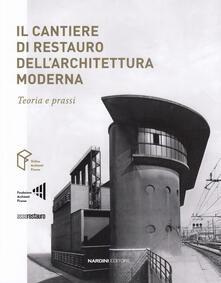 Il cantiere di restauro dellarchitettura moderna. Teoria e prassi.pdf