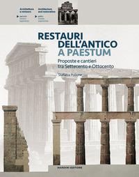 Restauri dell'antico a Paestum. Proposte e cantieri tra Settecento e Ottocento - Pollone Stefania - wuz.it