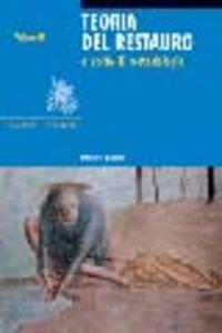 Libro Teoria del restauro e unità di metodologia. Vol. 2 Umberto Baldini