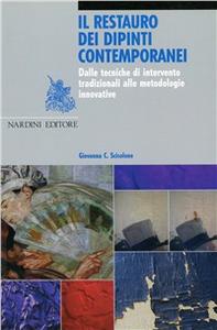 Libro Il restauro dei dipinti contemporanei. Dalle tecniche di intervento tradizionali alle metodologie innovative Giovanna C. Scicolone