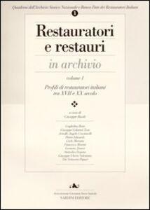 Libro Restauratori e restauri in archivio. Vol. 1: Profili di restauratori italiani tra XVII e XX secolo.
