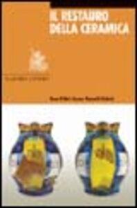 Libro Il restauro della ceramica Bruno Fabbri , Carmen Ravanelli Guidotti