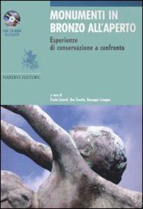 Libro Monumenti in bronzo all'aperto. Esperienze di conservazione a confronto. Ediz. italiana e inglese. Con CD-ROM