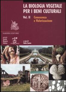 La biologia vegetale per i beni culturali. Vol. 2: Conoscenza e valorizzazione. - copertina