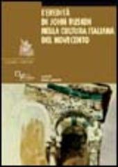 L' eredita di John Ruskin nella cultura italiana del Novecento
