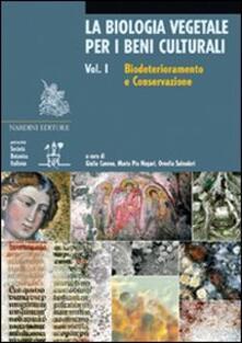 La biologia vegetale per i beni culturali. Vol. 1: Biodeterioramento e conservazione. - copertina