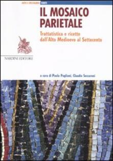 Il mosaico parietale. Trattatistica e ricette dall'alto Medioevo al Settecento - copertina