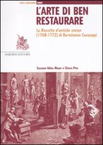 L' arte di ben restaurare. La «Raccolta d'antiche statue» (1768-72) di Bartolomeo Cavaceppi