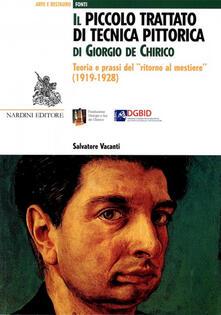 Il Piccolo trattato di tecnica pittorica di Giorgio de Chirico. Teoria e prassi del «ritorno al mestiere» (1919-1928) - Salvatore Vacanti - copertina