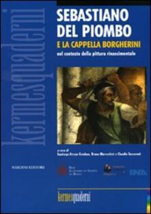 Sebastiano del Piombo e la Cappella Borgherini nel contesto della pittura rinascimentale - copertina