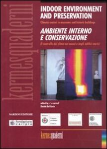 Libro Indoor environment and preservation. Ambiente interno e conservazione. Climate control in museums and historic building