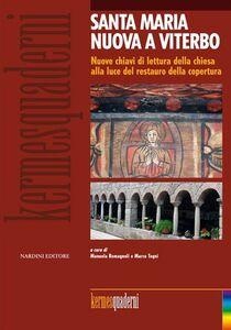 Foto Cover di Santa Maria Nuova a Viterbo. Nuove chiavi di lettura della chiesa alla luce del restauro della copertura, Libro di  edito da Nardini