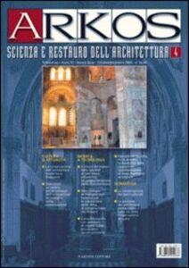 Libro Arkos. Scienza e restauro dell'architettura. Vol. 4