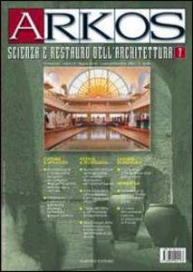 Foto Cover di Arkos. Scienza e restauro dell'architettura. Vol. 7, Libro di  edito da Nardini