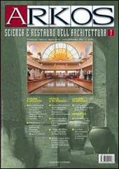 Arkos. Scienza e restauro dell'architettura. Vol. 7