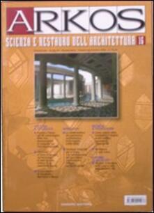 Arkos. Scienza e restauro dellarchitettura. Vol. 16.pdf