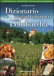 Dizionario enogastronomico della Lombardia - Annalisa Strada - copertina