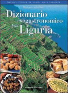 Libro Dizionario enogastronomico della Liguria Mariarosa Schiaffino