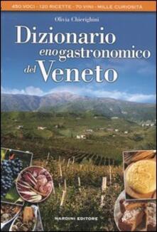 Dizionario enogastronomico del Veneto - Olivia Chierighini - copertina