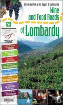 Strade dei vini e dei sapori di Lombardia. Ediz. inglese - copertina
