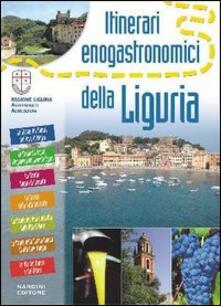 Itinerari enogastronomici della Liguria - Alissa Zavanella - copertina