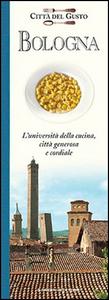 Libro Bologna. Città del gusto Alessandro Molinari Pradelli