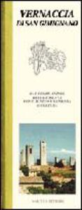 Vernaccia di San Gimignano dal cuore antico della Toscana, dove il vino è sapienza e cultura