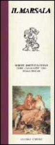 Libro Marsala. Nobile, forte e intenso come l'anima più vera della Sicilia Michele Franzan