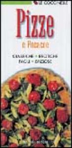 Libro Pizze e focacce. Classiche, esotiche, facili, sfiziose