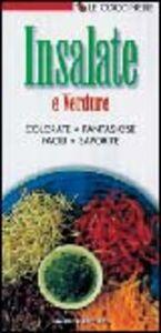 Libro Insalate e verdure. Colorate, fantasiose, facili, saporite