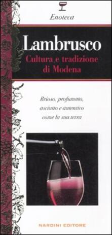 Lambrusco. Cultura e tradizione di Modena - Michele Franzan - copertina
