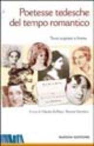 Libro Poetesse tedesche del tempo romantico. Testo tedesco a fronte