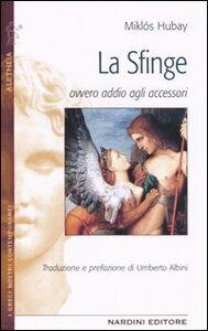 Libro La sfinge ovvero addio agli accessori Miklós Hubay