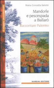 Writersfactory.it Mandorle e pescespada a Ballarò. Raccontare Palermo Image