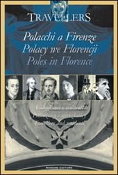 Polacchi a Firenze. Viaggiatori e i residenti. Ediz. italiana, polacca e inglese