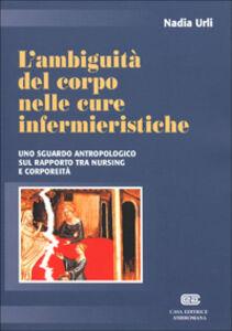 L' ambiguità del corpo nelle cure infermieristiche. Uno sguardo antropologico sul rapporto tra nursing e corporeità