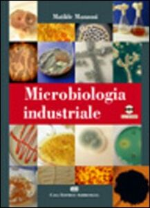 Microbiologia industriale. Con CD-ROM