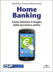 Home banking. Come ottenere il meglio dalla tua banca online