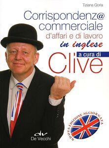 Foto Cover di Corrispondenza commerciale, d'affari e di lavoro in inglese, Libro di Tiziana Gorla, edito da De Vecchi