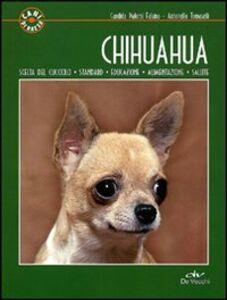 Foto Cover di Chihuahua, Libro di Candida Pialorsi Falsina,Antonella Tomaselli, edito da De Vecchi