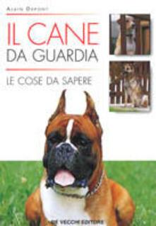 Il cane da guardia. Le cose da sapere - Alain Duport - copertina
