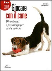 Libro Giocare con il cane. Divertimenti e passatempi per cani e padroni Christina Sondermann