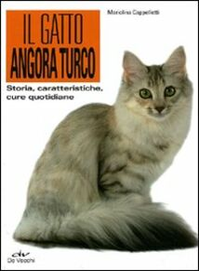 Foto Cover di Il gatto angora turco. Storia, caratteristiche, cure quotidiane, Libro di Mariolina Cappelletti, edito da De Vecchi