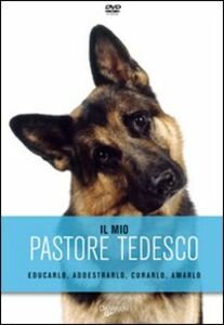 Libro Il mio pastore tedesco. DVD