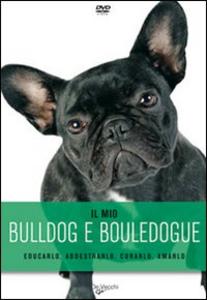 Libro Il mio bulldog e bouledogue. DVD