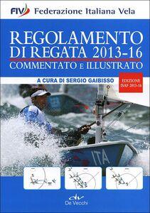 Libro Regolamento di regata commentato e illustrato. 2013-16  0
