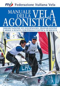 Foto Cover di Manuale della vela agonistica, Libro di  edito da De Vecchi